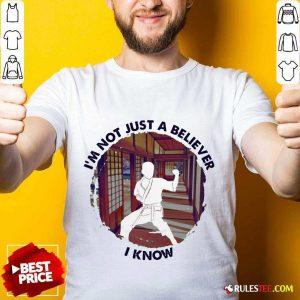 I'm Not Just A Believer Karate Shirt