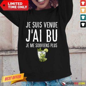 Je Suis Venue J'ai Bu Long-Sleeved