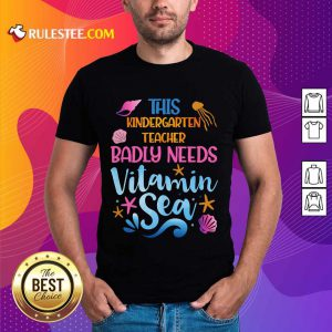 Kindergarten Teacher Badly Needs Vitamin Sea Shirt