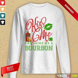 Kiss Me And Bring Me A Bourbon Long-Sleeved