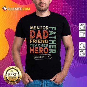 Mentor Dad Friend Teacher Hero Father Shirt