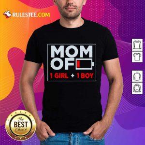 Mom Of 1 Girl And 1 Boy Shirt