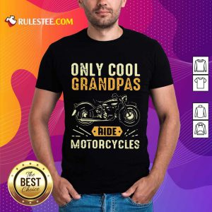 Only Cool Grandpas Ride Motorcycles Shirt
