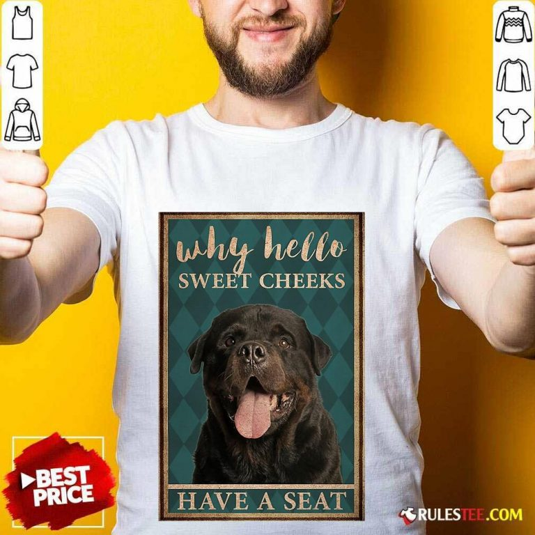 Rottweiler Why Hello Poster Shirt