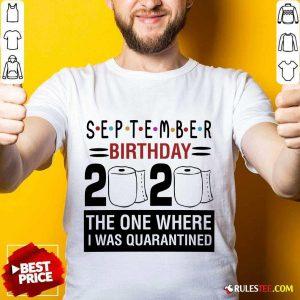 September Birthday 2020 Shirt