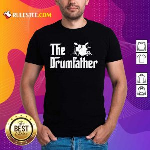 The Drum Father Shirt