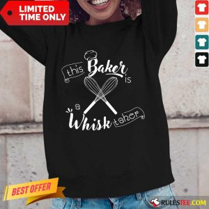 This Baker Is A Whisk Taker Long-Sleeved