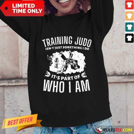 Training Judo Who I Am Long-Sleeved