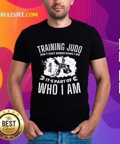Training Judo Who I Am Shirt
