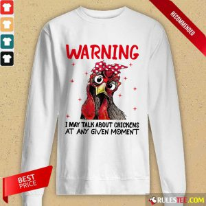 Warning I May Talk About Chickens Long-Sleeved