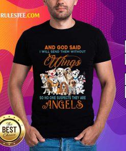 Wings Dog And God Said Angels Shirt