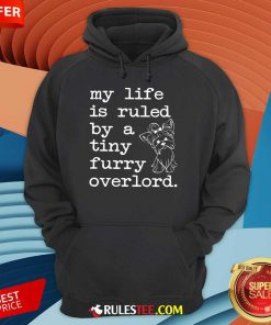 Yorkshire My Life Is Ruled By A Tiny Furry Overlord Hoodie