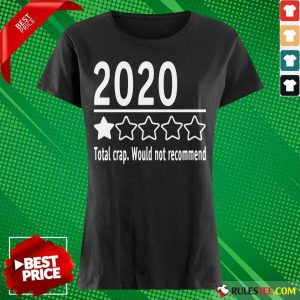 2020 Total Crap Would Not Recommend Ladies Tee