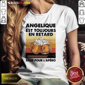Beer Angelique Est Toujours En Retard Sauf Pour L'apero Vintage Ladies Tee