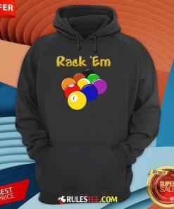Billiards Rack Em Hoodie