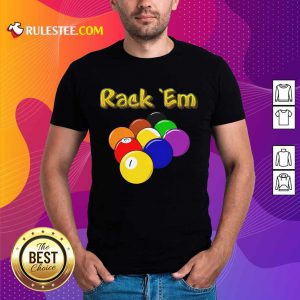 Billiards Rack Em Shirt