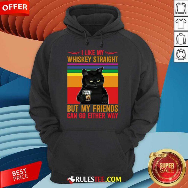 Black Cat I Like My Whiskey Straight Hoodie