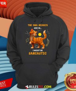 Cat The DNA Results Be Sarcastic Hoodie