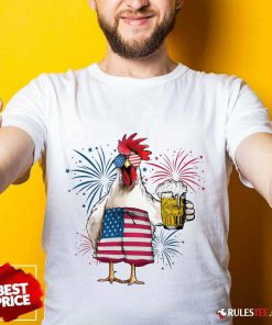 Chicken Drink Beer Independence Day Shirt