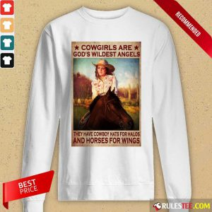 Cowgirls Are God's Wildest Angels Poster Long-Sleeved