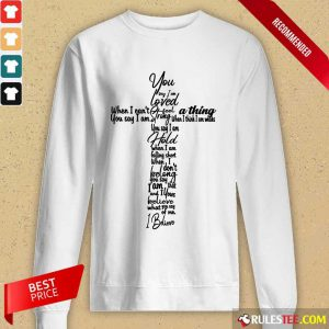 Cross You Say I Am Loved Long-Sleeved