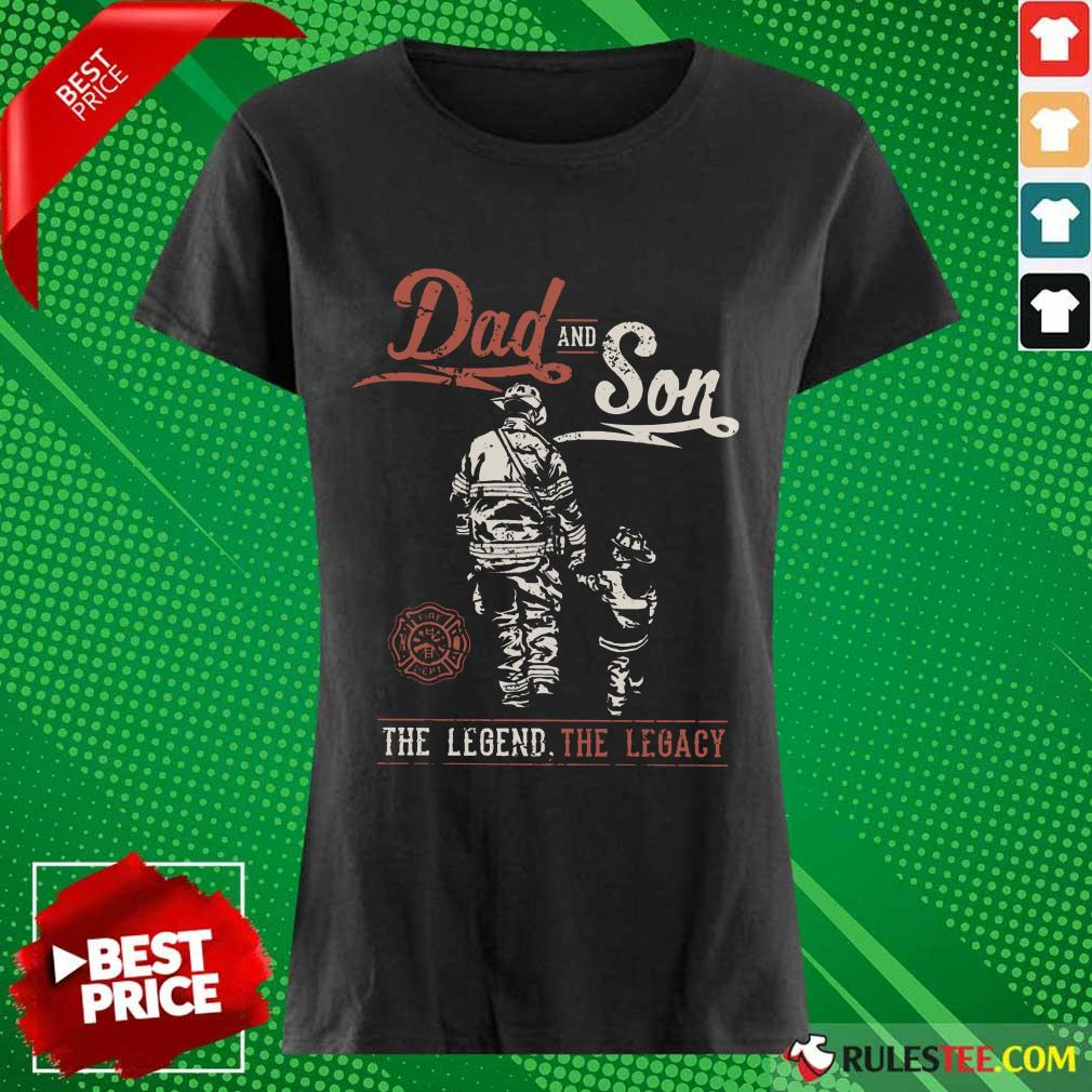 Dad And Son The Legend The Legacy Ladies Tee