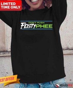 Don't Push Feisty Phee Long-Sleeved