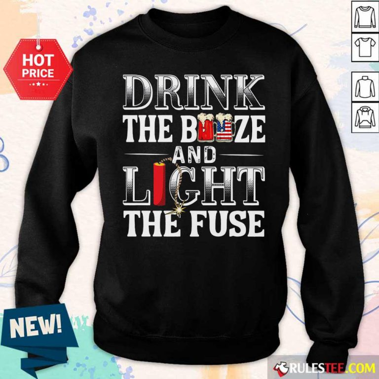 Drink The Booze And Light The Fuse Sweater