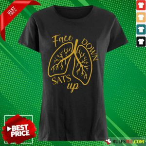Face Down Sats Up Lungs Ladies Tee