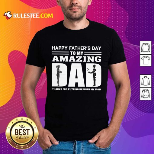 Happy Fathers Day Amazing Dad Shirt