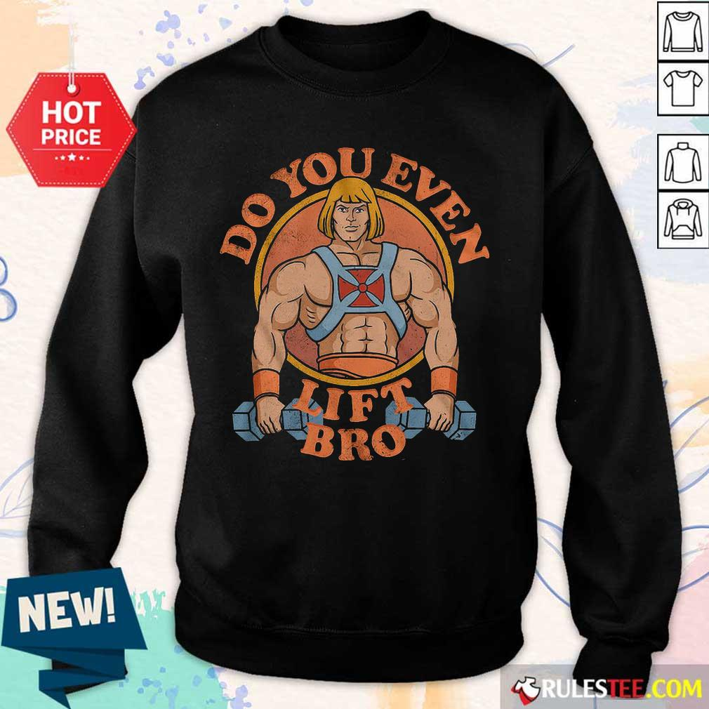 He Man Do You Even Lift Bro Sweater