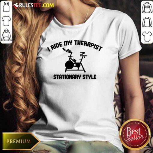 I Ride My Therapist Stationary Style Ladies Tee