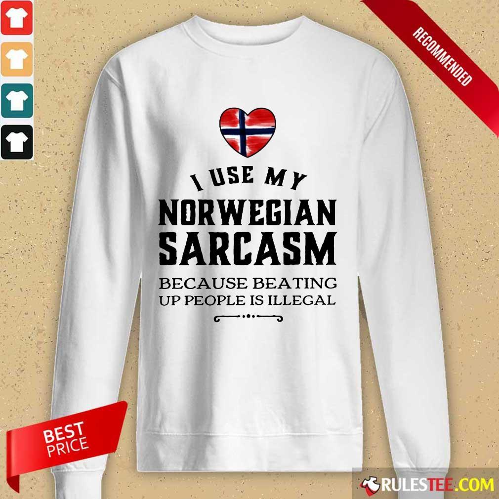 I Use My Norwegian Sarcasm Long-Sleeved