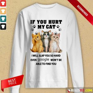 If You Hurt My Cat I Will Slap You Long-Sleeved