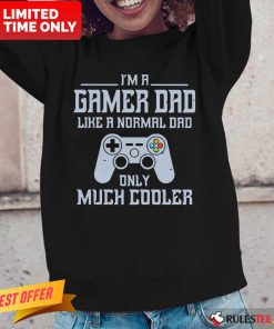 I'm A Gamer Dad Much Cooler Long-Sleeved