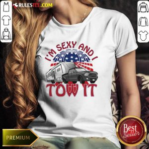 I'm Sexy And I Tow It 4th Of July American Flag Ladies Tee