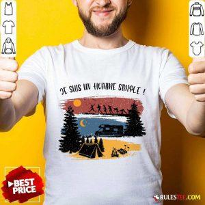 Je Suis Un Homme Simple Camping Shirt