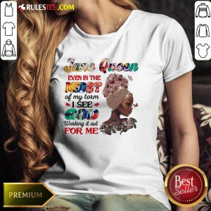 June Queen Even In The Midst I See God For Me Ladies Tee