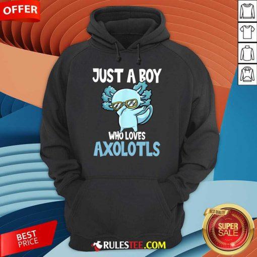 Just A Boy Axolotls Kawaii Hoodie