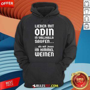 Lieber Mit Odin In Vallhalla Saufen Als Mit Jesus Im Himmel Weinen Hoodie