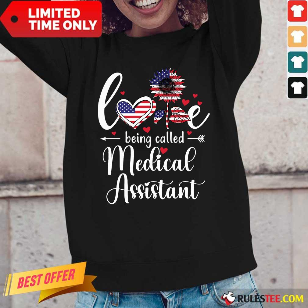Love Being Called Medical Assistant Nurse 4th Of July American Flag Long-Sleeved