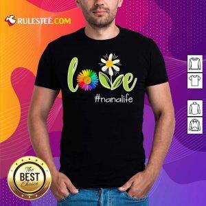 Love Nana Life Flower Artistry Shirt