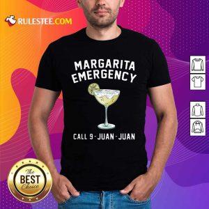 Margarita Emergency Call 9 Juan Juan Shirt