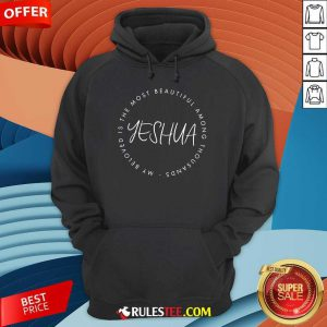 My Beloved Is The Most Yeshua Hoodie