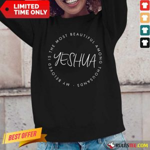 My Beloved Is The Most Yeshua Long-Sleeved