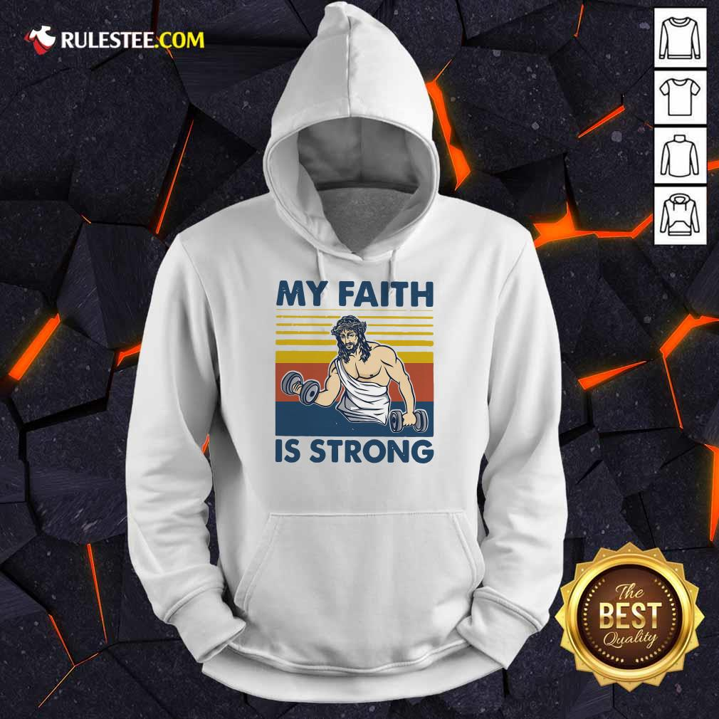 My Faith Is Strong Hoodie