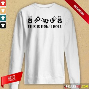 Nice Panda This Is How I Roll Long-Sleeved