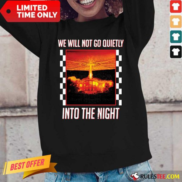 Nice We Will Not Go Quietly Into The Night Long-Sleeved
