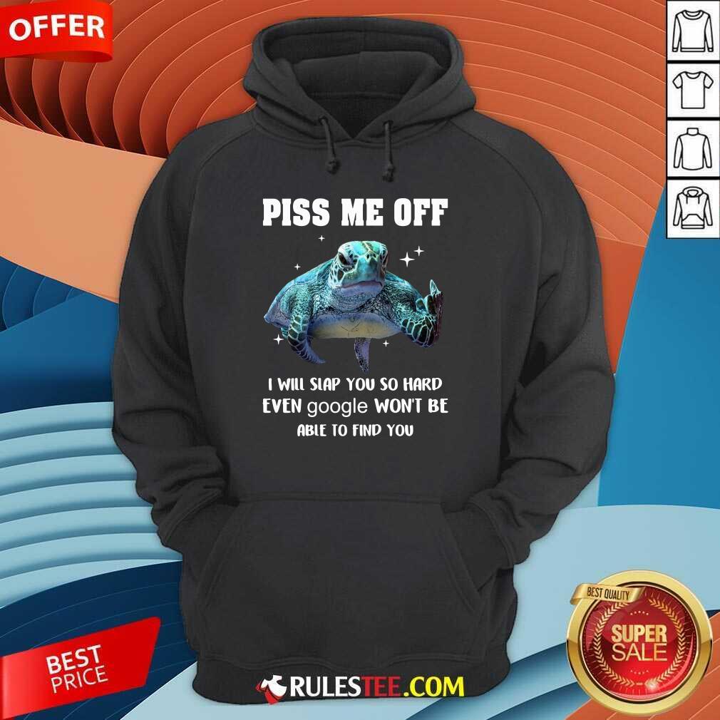 Piss Me Off Sea Turtle Hoodie