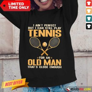 Play Tennis For An Old Man Long-Sleeved
